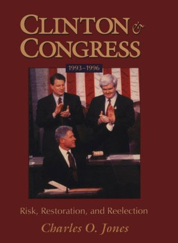 Clinton and Congress: Risk, Restoration, and Reelection
