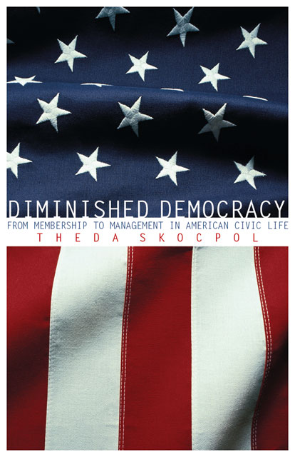 Dimished Democracy: From Membership to Management in American Civic Life
