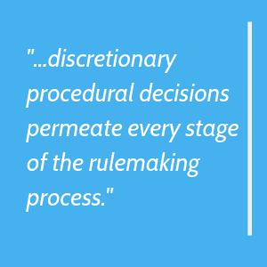 discretionary procedural decisions permeate every stage of the rulemaking process